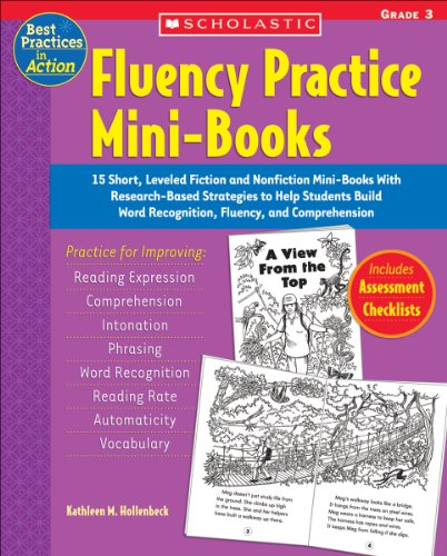 Fluency Practice Mini-Books: Grade 3: 15 Short, Leveled Fiction and Nonfiction Mini-Books With Research-Based Strategies to Help Students Build Word ... and Comprehension (Best Practices in Action)