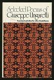 Selected Poems of Giuseppe Ungaretti, Giuseppe Ungaretti, 0801408504