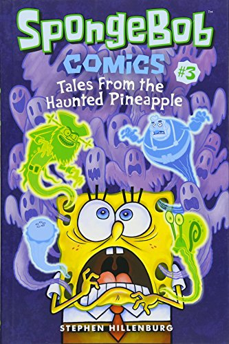 (SpongeBob Comics: Book 3: Tales from the Haunted Pineapple)