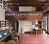 Frank Lloyd Wright's Bachman-Wilson House: At Crystal Bridges Museum of American Art
