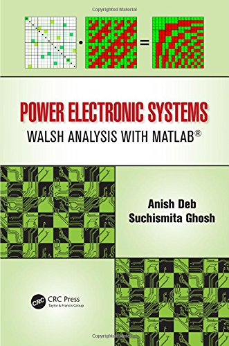 Power Electronic Systems: Walsh Analysis with MATLAB®