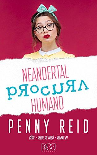 Neandertal Procura Humano (Clube do Tricô Livro 1)
