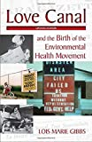 img - for Love Canal: and the Birth of the Environmental Health Movement by Lois Marie Gibbs (2010-11-18) book / textbook / text book