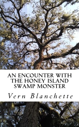 An Encounter With The Honey Island Swamp Monster ()