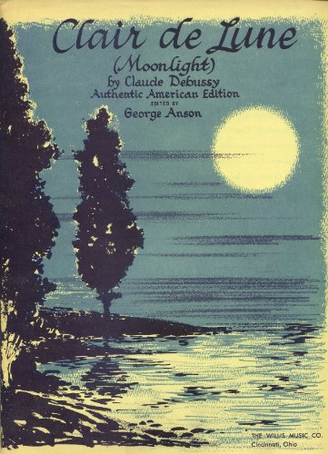Clair de Lune (Moonlight) Arranged for Piano by George Anson (Authentic American Edition, W.M.Co. 8764) (Clair De Lune Piano Sheet Music)