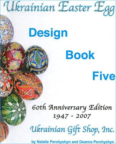 Ukrainian Easter Egg: Design Book Five (Ukrainian Easter Egg Designs)