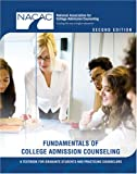 Fundamentals of College Admission Counseling : A Textbook for Graduate Students and Practicing Counselors, National Association For College Admission Counseling, 0757551580