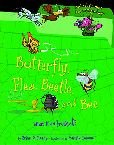 Butterfly, Flea, Beetle, and Bee: What Is an Insect? (Animal Groups Are CATegorical ™) ()