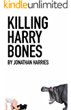 Killing Harry Bones (The Roger Storm Books Book 1)