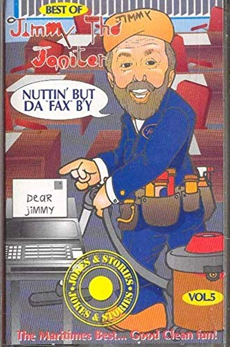 - JIMMY THE JANITOR: Best of Jimmy the Janitor #5 - Nuttin' But Da Fax B'y Cassette Tape