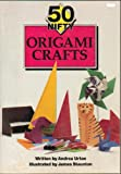img - for 50 Nifty Origami Crafts - Getting Started with Origami, With Only a Sheet of Paper, Learn Ancient Secrets of Origami - Detailed step-by-step Instructions - Paperback - 1992 Edition book / textbook / text book