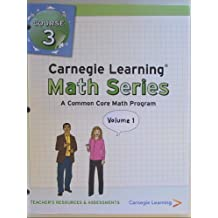 Carnegie Learning, Math Series, A common Core Math Program, Teacher's Resource & Assessments, Course 3 Volume...