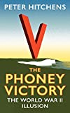 """Peter Hitchens, """"The Phoney Victory: The World War II Illusion"""" (I.B. Tauris, 2018)"""