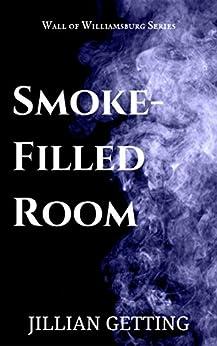 Smoke-Filled Room (Wall of Williamsburg Book 5) by [Getting, Jillian]