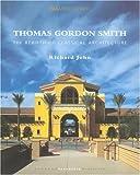 Thomas Gordon Smith and the Rebirth of Classical Architecture, Richard John, 1901092216