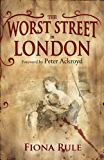 The Worst Street in London: Foreword by Peter Ackroyd