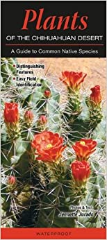 Plants Of The Chihuahuan Desert: A Guide To Common Native Species Download.zip