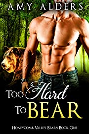 Too Hard to Bear (BBW Paranormal Shape Shifter Romance) (Honeycomb Valley Bears Book 1)