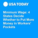 Minimum Wage: 4 States Decide Whether to Put More Money in Workers' Pockets | Paul Davidson