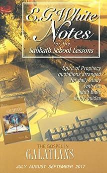 The Gospel in Galatians Ellen G. White Notes by [White, Ellen G.]