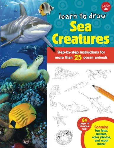 Learn to Draw Sea Creatures: Step-by-step instructions for more than 25 ocean animals - 64 pages of drawing fun! Contains fun facts, quizzes, color photos, and much (Sea Creature Drawings)