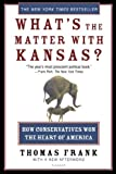 img - for What's the Matter with Kansas?: How Conservatives Won the Heart of America by Thomas Frank (2005-05-01) book / textbook / text book
