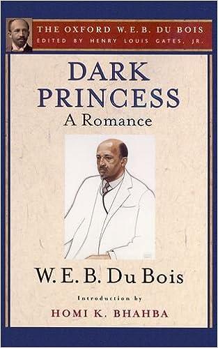 Dark Princess (The Oxford W. E. B. Du Bois): A Romance Mobi Download Book