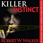Killer Instinct: Instinct Series: Dr. Jessica Coran, Book 1 | Robert W. Walker