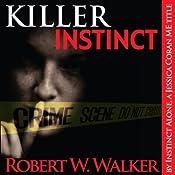 Killer Instinct: Instinct Series: Dr. Jessica Coran, Book 1 | Robert W. Walker