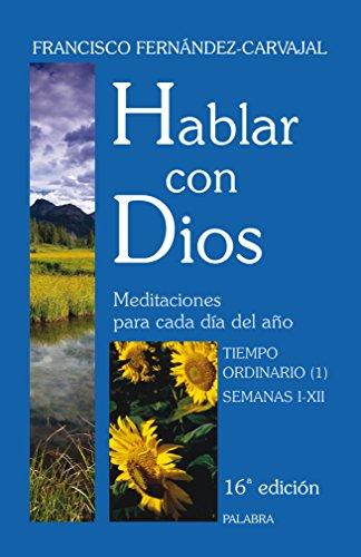 Hablar con Dios III. Tiempo ordinario (1) - Fernández-Carvajal, Francisco