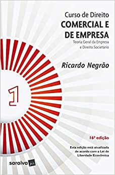Curso de Direito Comercial e de Empresa - Vol. 1 - 16ª Edição de 2020: Teoria Geral da Empresa e Direito Societário: Volume 1