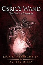 The Well of Strands (Osric's Wand, Book Three) (Osric's Wand series 3)