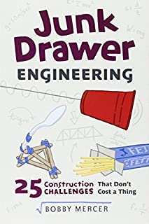 Book Cover: Junk Drawer Engineering: 25 Construction Challenges That Don't Cost a Thing