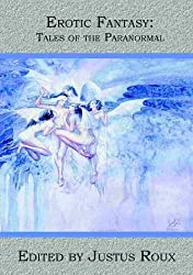 Erotic Fantasy: Tales of the Paranormal