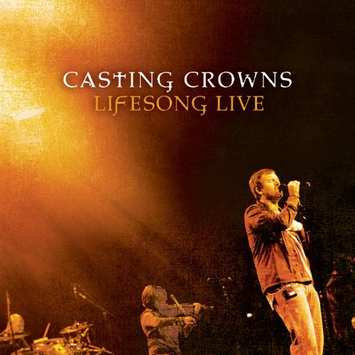 Casting Crowns: Amazon.com: Lifesong Live: Casting Crowns: MP3 Downloads