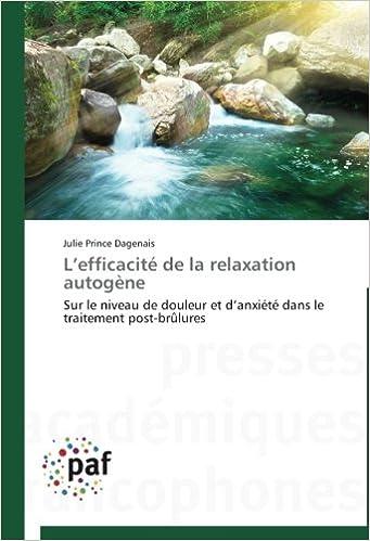 Livre L'efficacité de la relaxation autogène: Sur le niveau de douleur et d'anxiété dans le traitement post-brûlures pdf