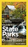 : National Geographic Guide to State Parks of the United States, 4th Edition