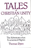 Tales of Christian Unity, Thomas P. Ryan, 0809125021