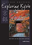 img - for Exploring Kyoto, Revised Edition: On Foot in the Ancient Capital book / textbook / text book