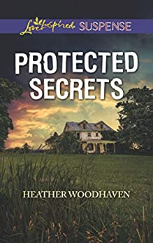Protected Secrets (Love Inspired Suspense) by [Woodhaven, Heather]