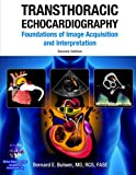 Best Echocardiography Textbooks - Transthoracic Echocardiography: Foundations of Image Acquisition and Interpretation Review