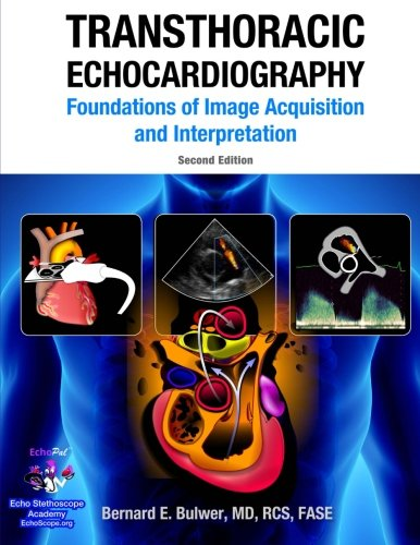 Transthoracic Echocardiography: Foundations of Image Acquisition and Interpretation. 2nd Edition