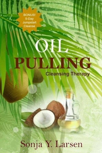 Oil Pulling (The Beauty Books) (Volume 1)