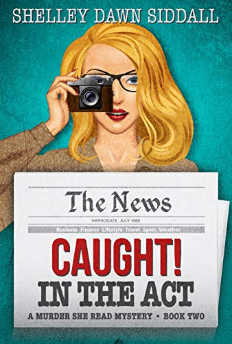 Caught! In The Act: A Murder She Read Mystery Book Two by [Siddall, Shelley Dawn]