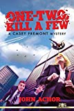 One-Two, Kill A Few: A Casey Fremont Mystery