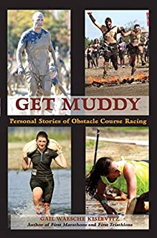 Get Muddy: Personal Stories of Obstacle Course Racing by [Kislevitz, Gail Waesche]
