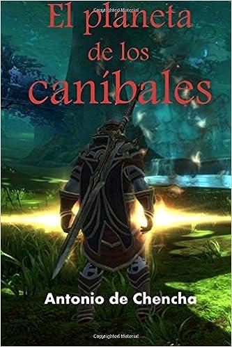 Amazon.com: El planeta de los caníbales (Spanish Edition) (9781481994064): Manuel Antonio González Piñeiro: Books