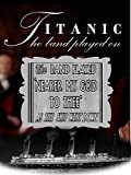 Titanic: The Band That Played On