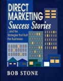 Direct Marketing Success Stories, Stone, Bob, 0844236659
