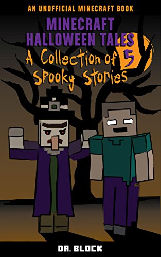 Minecraft Halloween Tales: A Collection of Five Spooky Stories (an unofficial spine-chilling Minecraft book)]()